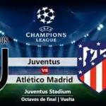 Juventus y Atlético, a por los cuartos.