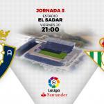 Osasuna y Betis abrirán la quinta jornada de liga.